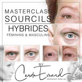 1st Edition Masterclass Sourcils Féminins & Masculins: la technique hybride avec Carole Evrard